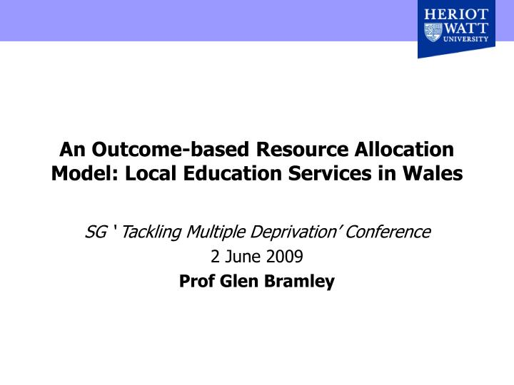 an outcome based resource allocation model local education services in wales n.
