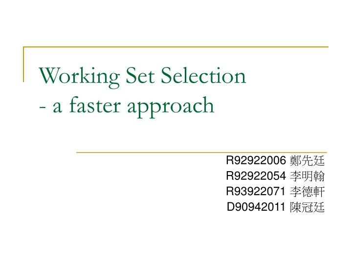 working set selection a faster approach n.