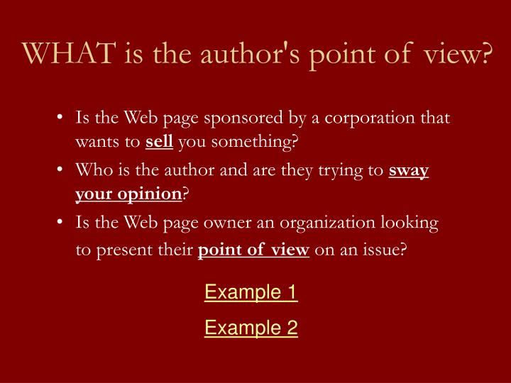 WHAT is the author's point of view?