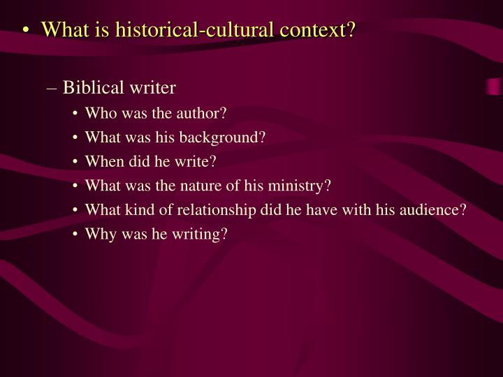 historical cultural context discussion questionsl Help center detailed answers to any questions you might have what was the historical and cultural context of baptism in the time of christ up vote 5 down vote.