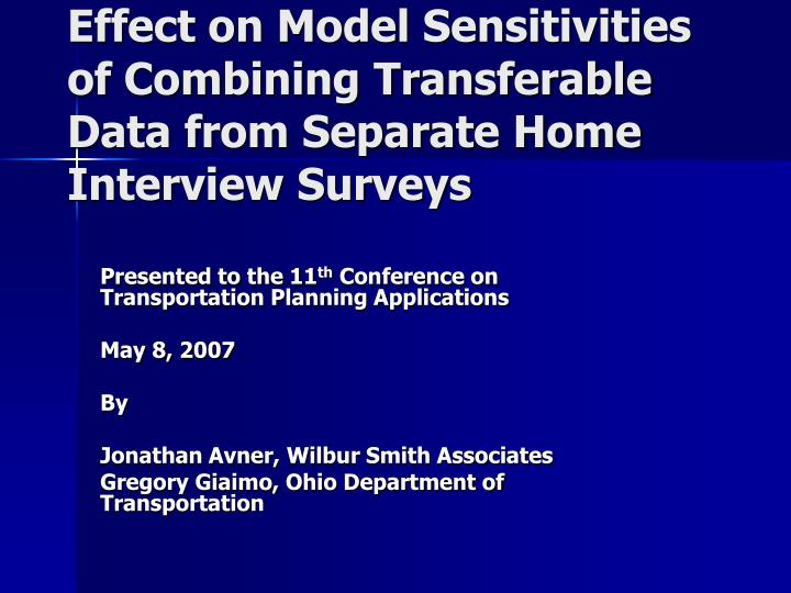 effect on model sensitivities of combining transferable data from separate home interview surveys n.