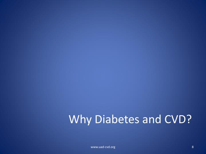 Why Diabetes and CVD?