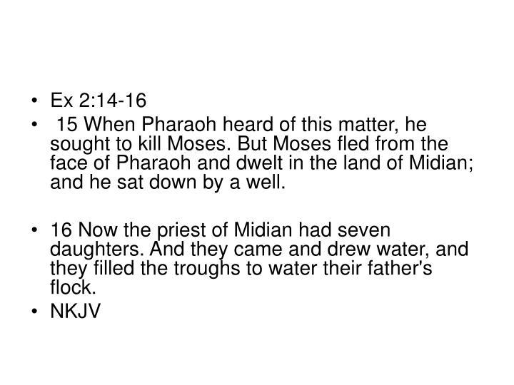 Ex 2:14-16