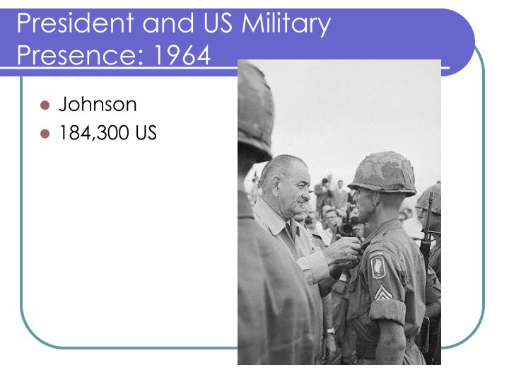 President and US Military Presence: 1964