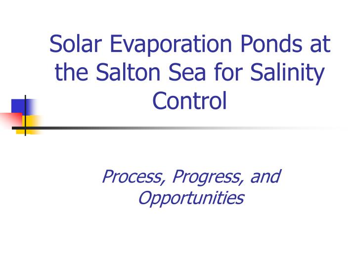 solar evaporation ponds at the salton sea for salinity control n.