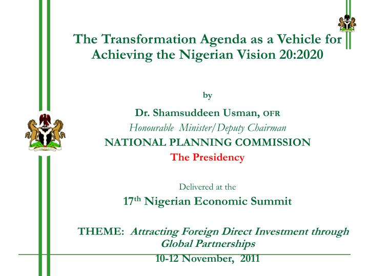 The Transformation Agenda as a Vehicle for Achieving the Nigerian Vision 20:2020