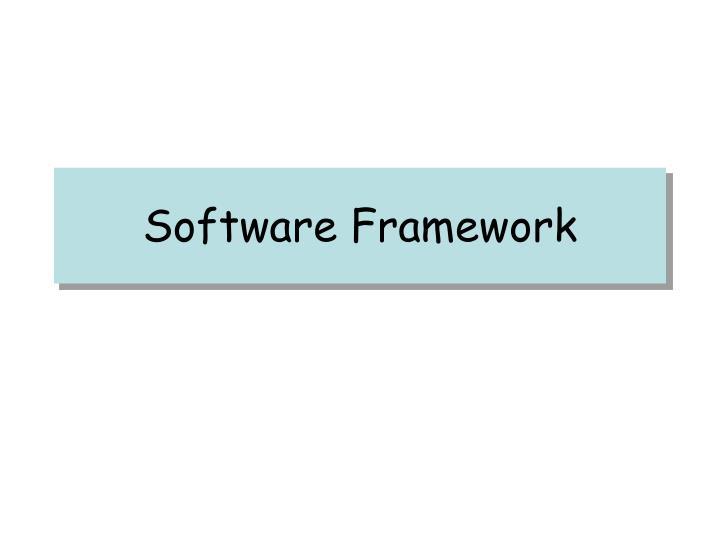 Software Framework