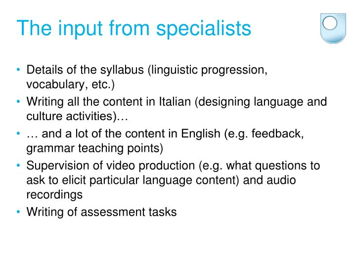The input from specialists
