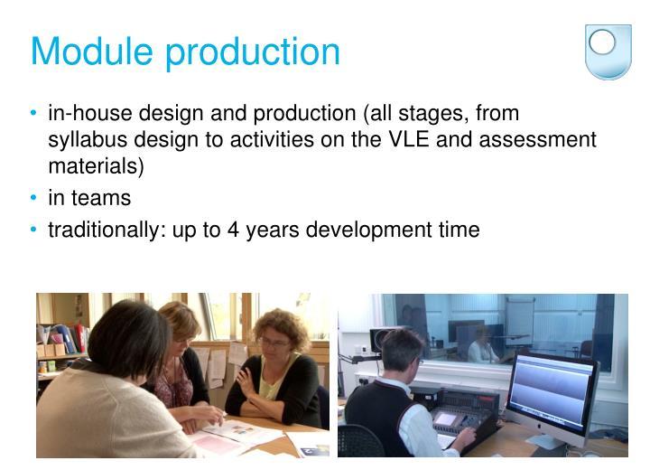 Module production