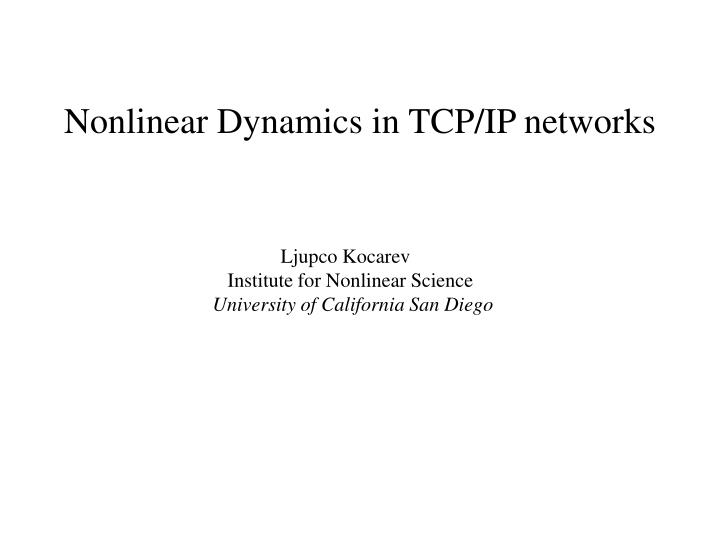 nonlinear dynamics in tcp ip networks n.