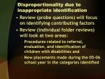 disproportionality due to inappropriate identification3