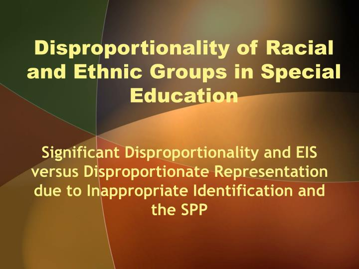 disproportionality of racial and ethnic groups in special education n.