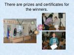 there are prizes and certificates for the winners