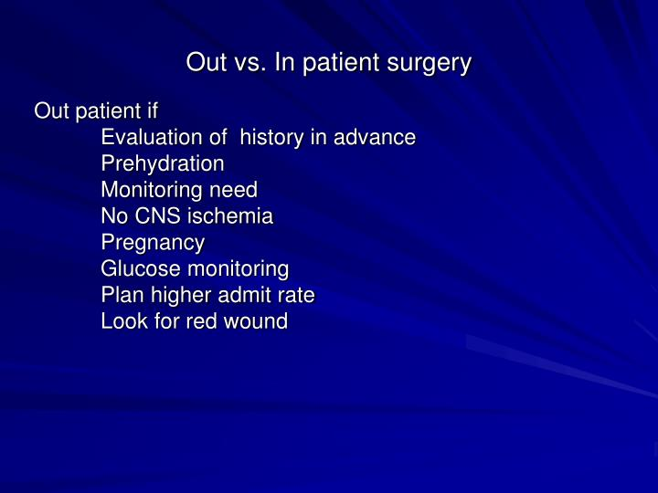 Out vs. In patient surgery