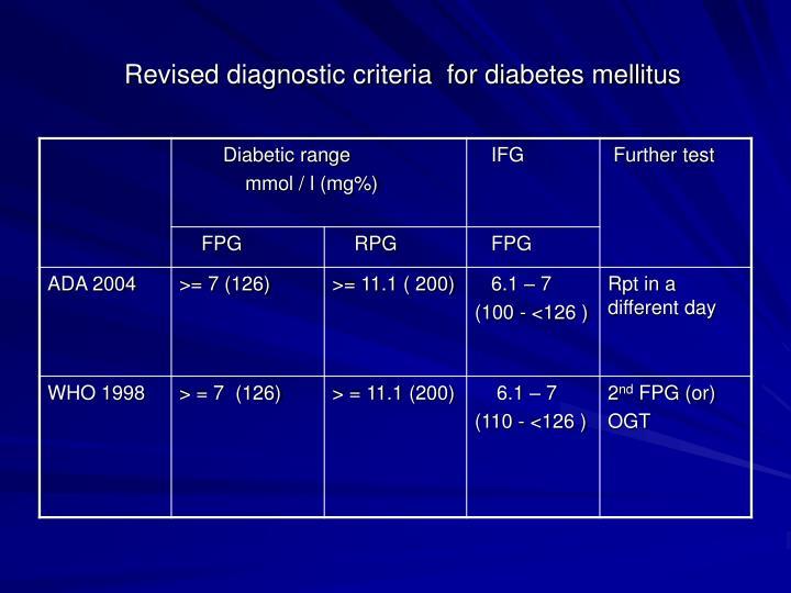 Revised diagnostic criteria  for diabetes mellitus