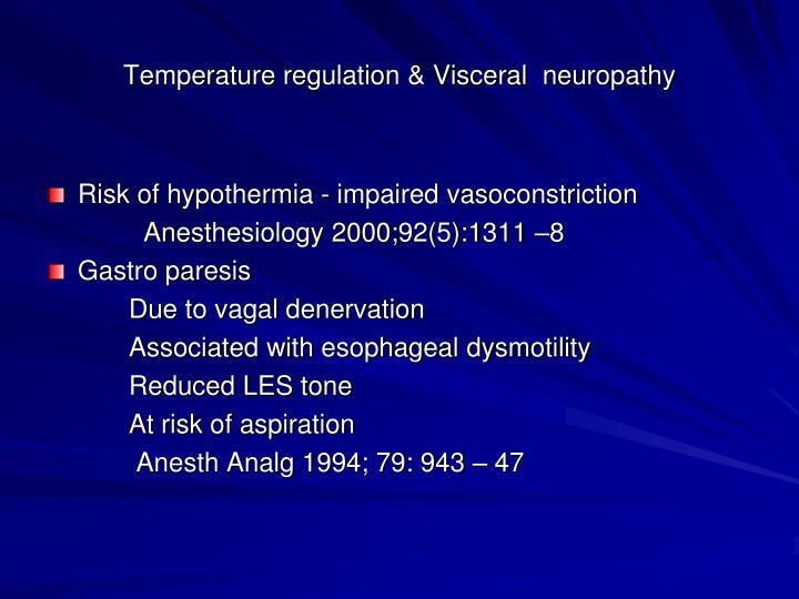 Temperature regulation & Visceral  neuropathy