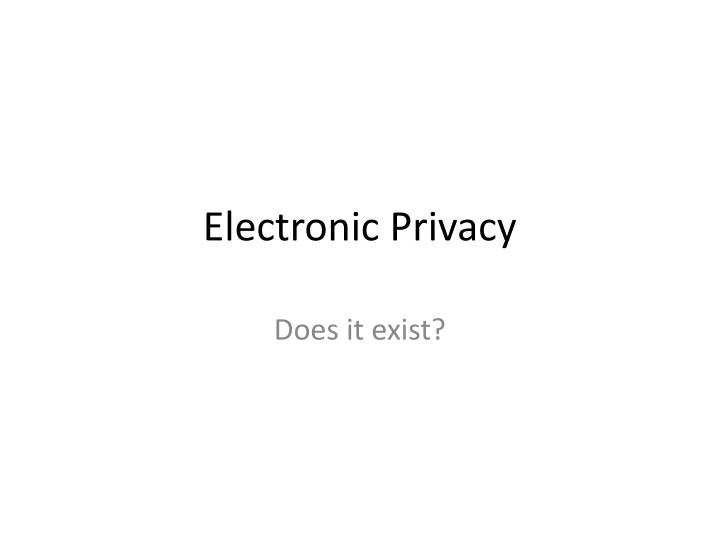 electronic privacy n.