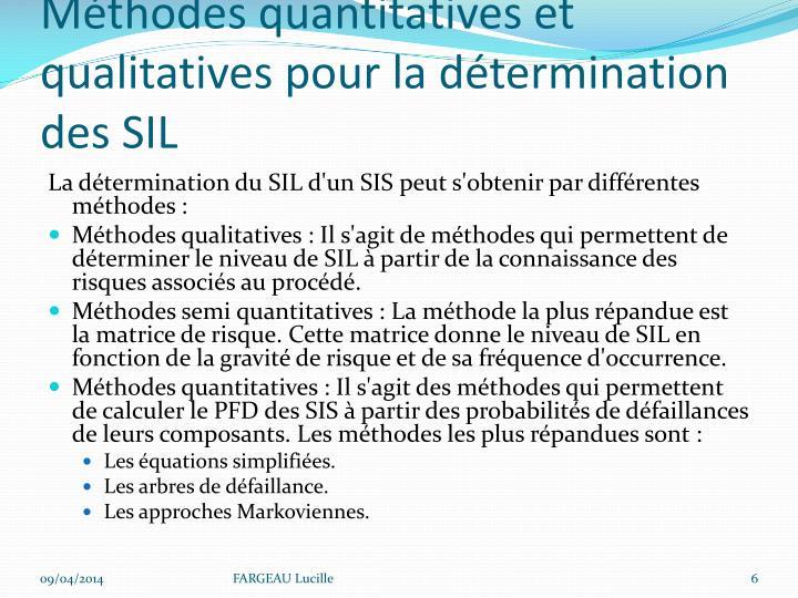 Méthodes quantitatives et qualitatives pour la détermination des SIL