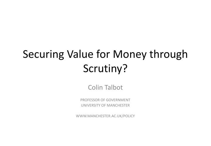 securing value for money through scrutiny n.