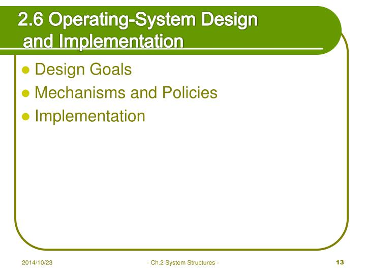 2.6 Operating-System Design