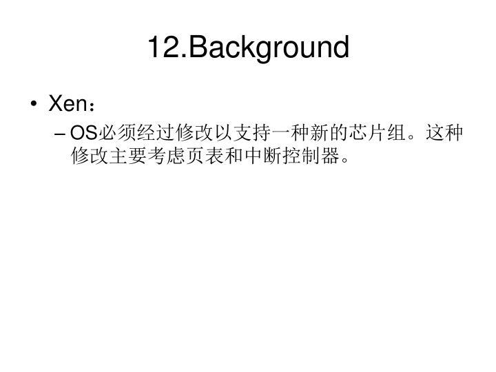 12.Background