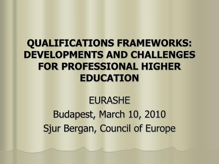 qualifications frameworks developments and challenges for professional higher education n.