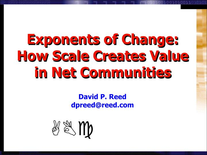 exponents of change how scale creates value in net communities n.