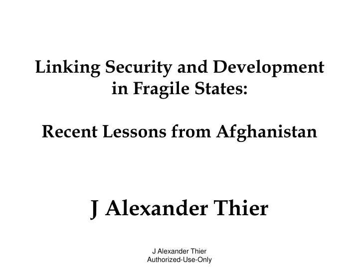 Linking Security and Development in Fragile States: