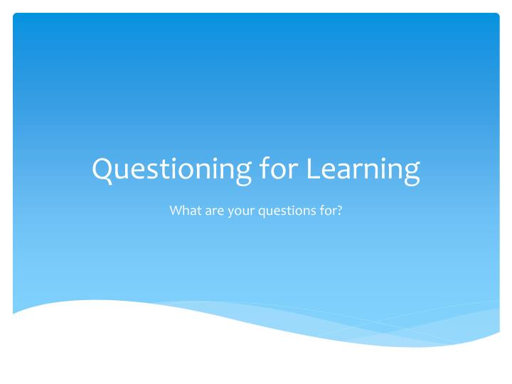 questioning for learning n.