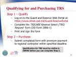 qualifying for and purchasing trs
