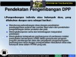 pendekatan pengembangan dpp