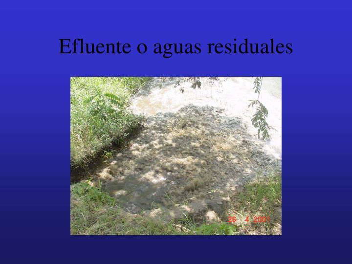 Efluente o aguas residuales