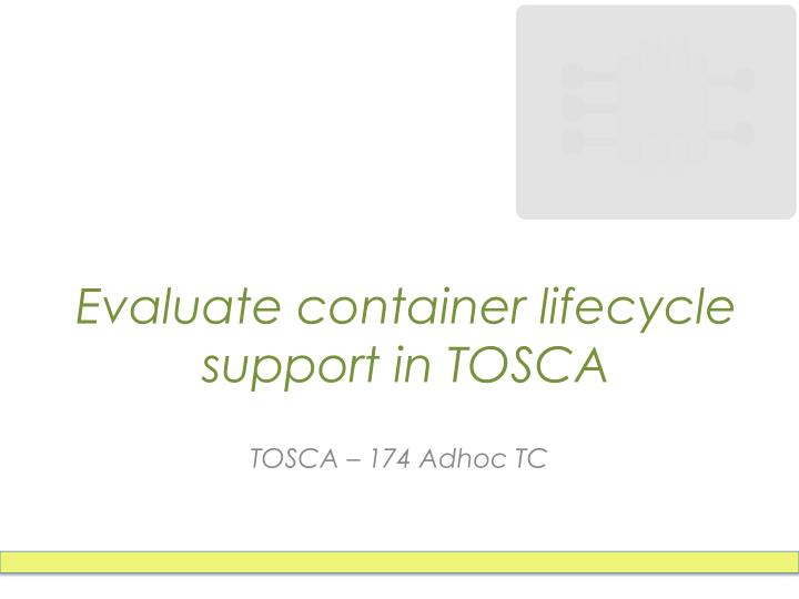 evaluate container lifecycle support in tosca n.