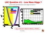 lhc question 1 low mass higgs