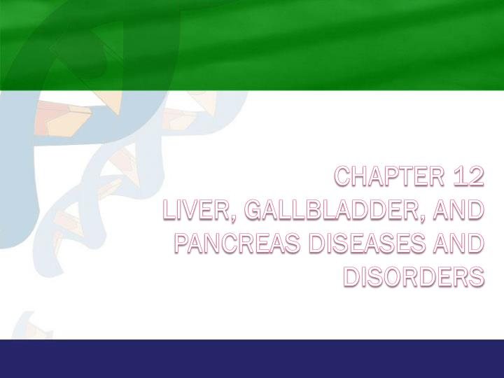 chapter 12 liver gallbladder and pancreas diseases and disorders n.