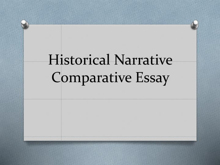 history of narrative essay How to write a history essay writing a history essay requires you to include a lot of details and historical information within a.