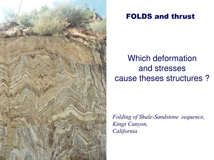 which deformation and stresses cause theses structures n.