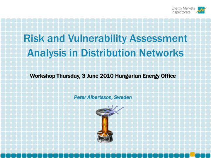 risk and vulnerability assessment analysis in distribution networks n.