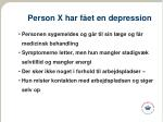 person x har f et en depression