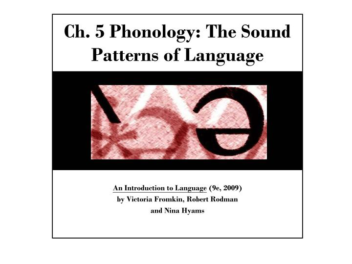 ch 5 phonology the sound patterns of language n.