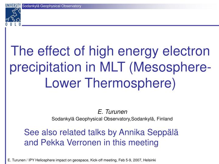 the effect of high energy electron precipitation in mlt mesosphere lower thermosphere n.