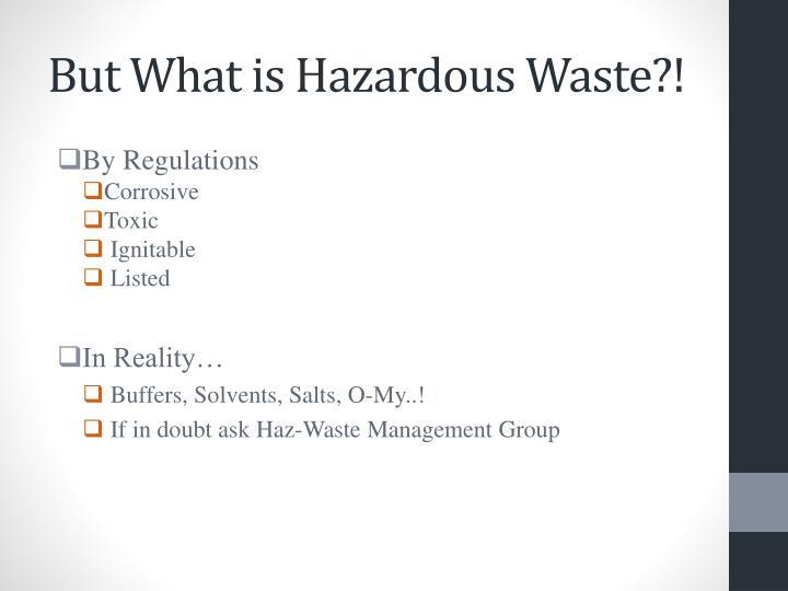 But What is Hazardous Waste?!