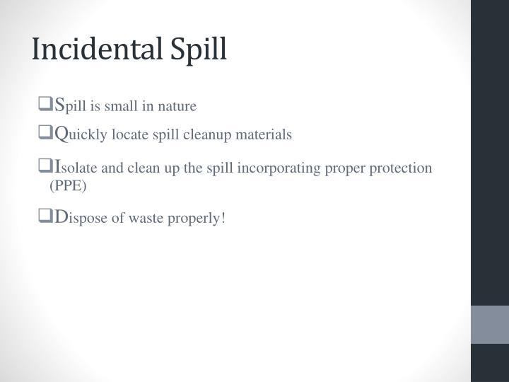 Incidental Spill