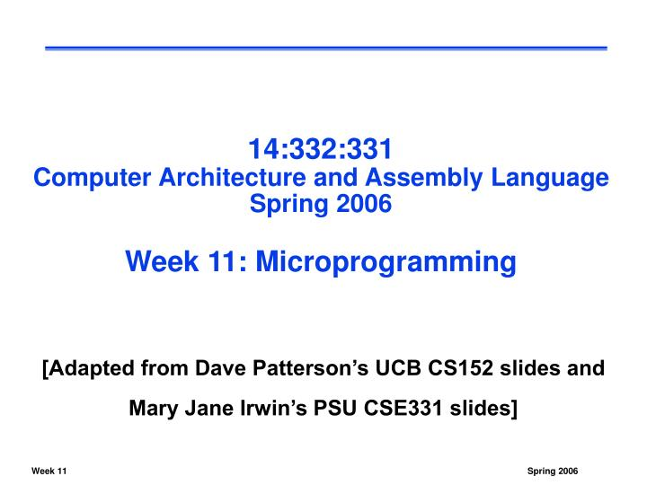 14 332 331 computer architecture and assembly language spring 2006 week 11 microprogramming n.