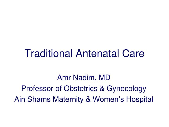 PPT - Traditional Antenatal Care PowerPoint Presentation