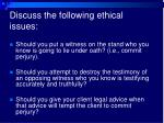 discuss the following ethical issues