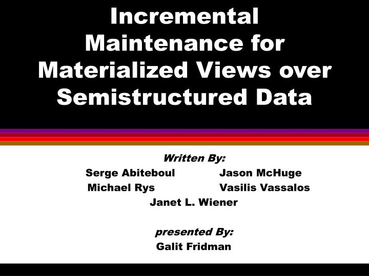 Incremental maintenance for materialized views over semistructured data