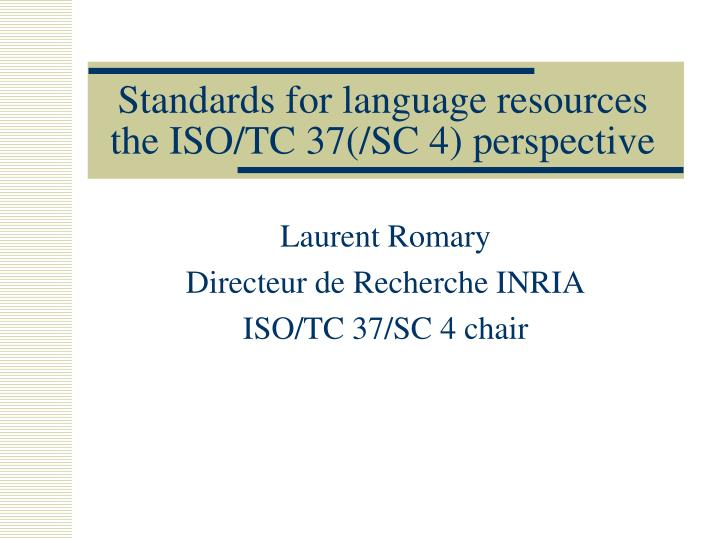 standards for language resources the iso tc 37 sc 4 perspective n.