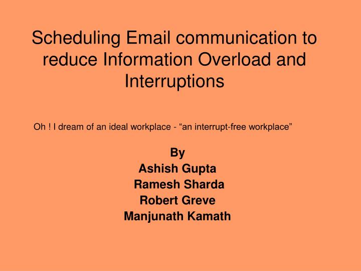 scheduling email communication to reduce information overload and interruptions n.