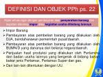 definisi dan objek pph ps 22